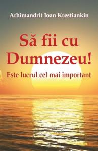Sa fii cu Dumnezeu! Este lucrul cel mai important