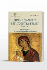 Binecuvantata esti tu intre femei (Luca1,42). Fecioara Maria in contextul primului secol crestin