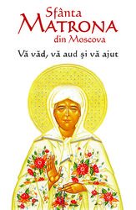 Sfanta Matrona din Moscova - Va vad, va aud si va ajut