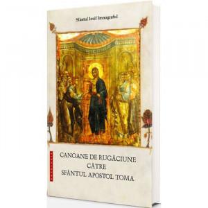 Canoane de rugaciune catre Sfantul Apostol Toma