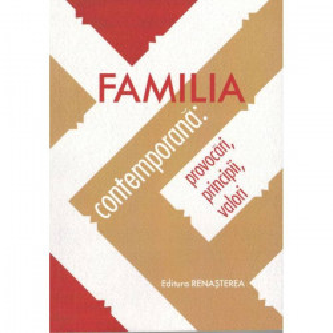 Familia contemporana: provocari, principii, valori