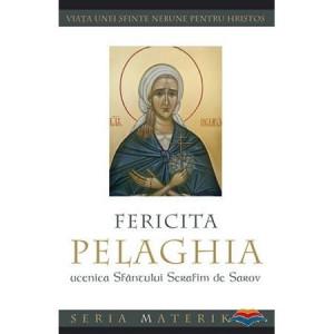 Fericita Pelaghia, ucenica Sfantului Serafim de Sarov