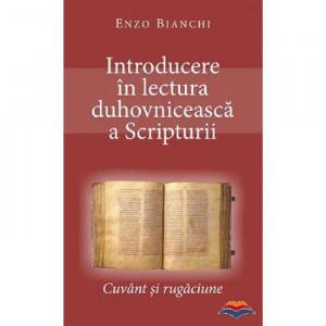 Introducere in lectura duhovniceasca a Scripturii. Cuvant si rugaciune
