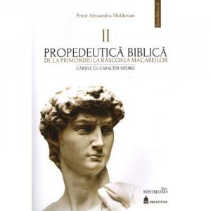 Propedeutica biblica. De la primordiu la rascoala macabeilor. Cărtile cu caracter biblic II