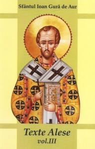 Sfantul Ioan Gura de Aur - Texte alese - Vol. 3