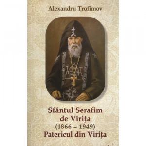 Sfântul Serafim de Viriţa (1866 – 1949). Patericul Viriţei