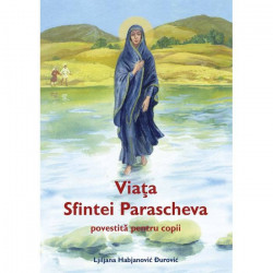 Viata Sfintei Parascheva povestita pentru copii