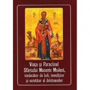 Viata si Paraclisul Sfantului Mucenic Modest, vindecator de boli, inmultitor si ocrotitor al dobitoacelor