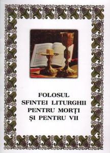 Folosul Sfintei Liturghii pentru morti si pentru vii