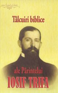 Talcuiri biblice ale Parintelui Iosif Trifa - Materiale publicate in foi, intre anii 1922 si 1937