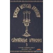 Buchet muzical athonit- Cantarile Utreniei - VOLUM 3