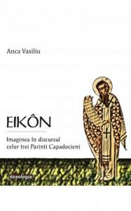 Eikon. Imaginea in discursul celor trei Parinti Capadocieni