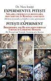 Experimentul Pitesti. Spalarea creierului si reeducarea prin tortura in Romania comunista. Marturia personala si stiintifica a unui supravietuitor