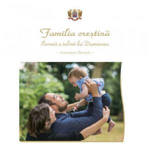 Familia crestina – Icoanăaa iubirii lui Dumnezeu (incursiune literara)