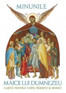 Minunile Maicii lui Dumnezeu. Carte pentru copii, parinti si bunici