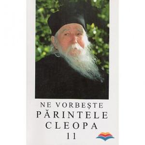Ne vorbeste Parintele Cleopa - Volumul 11