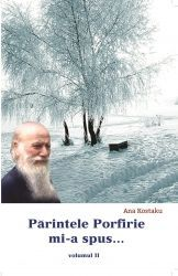 Parintele Porfirie mi-a spus - Vol. 2