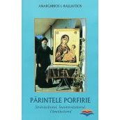 Parintele Porfirie, stravazatorul, inaintevazatorul, tamaduitorul