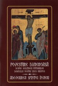 Povestire dureroasa despre multimea patimirilor Domnului nostru Iisus Hristos. Adeverirea Sfintei Invieri