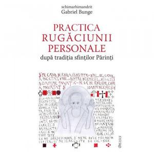 """Practica rugaciunii personale dupa traditia sfintilor Parinti sau """"Comoara in vase de lut"""""""