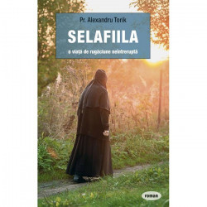 Selafiila – o viata de rugaciune neintrerupta