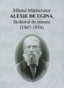 Sfantul Marturisitor Alexie de Ugina, Facatorul de minuni (1867-1934)