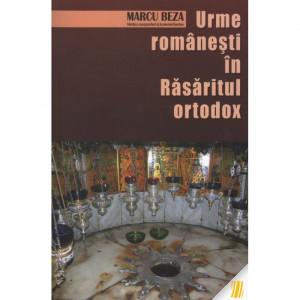 Urme romanesti in Rasaritul Ortodox