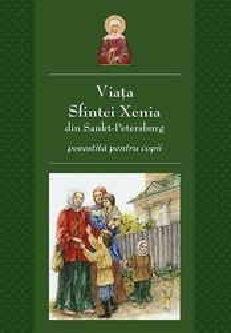 Viata Sfintei Xenia din Sankt Petersburg povestita pentru copii