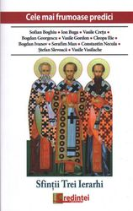 Cele mai frumoase predici. Sfintii Trei Ierarhi