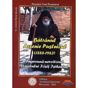 Batranul Arsenie Pustnicul, Impreuna-nevoitorul Staretului Iosif Isihastul