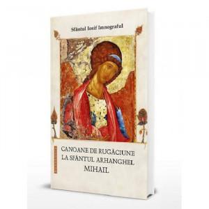 Canoane de rugaciune la Sfantul Arhanghel Mihail