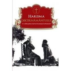 Harisma discernamantului in calauzirea duhovniceasca ortodoxa