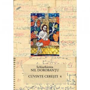 Ier. Nil Dorobantu - Scrieri 31 - Cuvinte ceresti 4