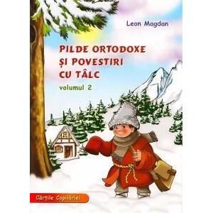 Pilde ortodoxe si povestiri cu talc - Volumul 2