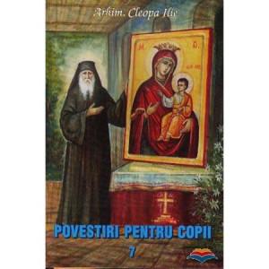 Povestiri pentru copii de Parintele Cleopa - Vol. 7