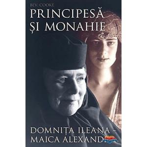 Principesa si monahie: Domnita Ileana - Maica Alexandra