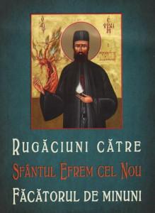 Rugaciuni catre Sfantul Efrem cel Nou, facatorul de minuni