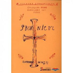 Sbornicul. Lucrarea mintii. Despre rugaciunea lui Iisus - 2 volume