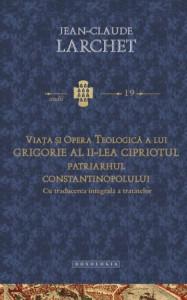 Viata si opera teologica a lui Grigorie al II-lea Cipriotul, Patriarhul Constantinopolului. Cu traducerea integrala a tratatelor