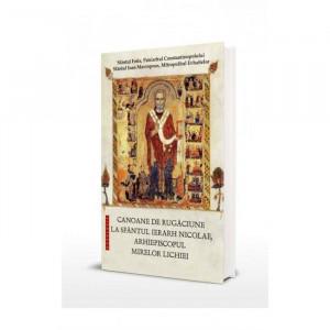 Canoane de rugaciune la Sfantul Ierarh Nicolae Arhiepiscopul Mirelor Lichiei