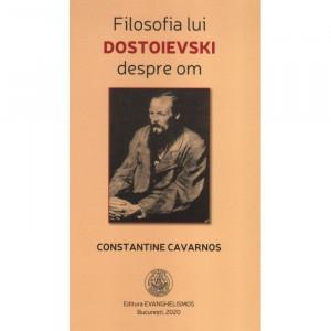 Filosofia lui Dostoievski despre om