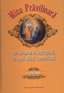 Mica Pravilioara cu sinaxarul indreptat, cu noii Sfinti canonizati - Cu scris mare