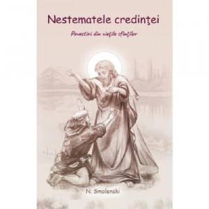 Nestematele credintei- povestiri pentru copii din Vietile Sfintilor