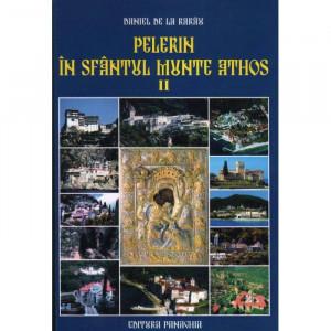 Pelerin in Sfantul Munte Athos. Vol.II. Editia a II-a
