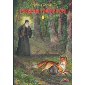 Povestiri pentru copii de Parintele Cleopa - Vol. 8