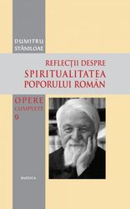 Reflectii despre spiritualitea poporului roman-Opere complete-volumul 9