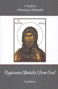 Rugaciunea Sfantului Efrem Sirul. Cateheze