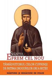 Sfantul Efrem cel Nou, Tamaduitorul celor cuprinsi de patima drogurilor ori a betiei. Marturii si rugaciuni de folos