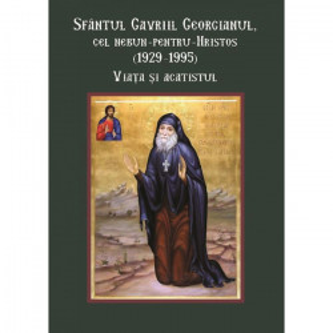 Sfantul Gavriil Georgianul, cel nebun-pentru-Hristos (1929-1995). Viata si acatistul