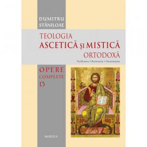 Teologia Ascetică și Mistică Ortodoxă - OPERE COMPLETE 13
